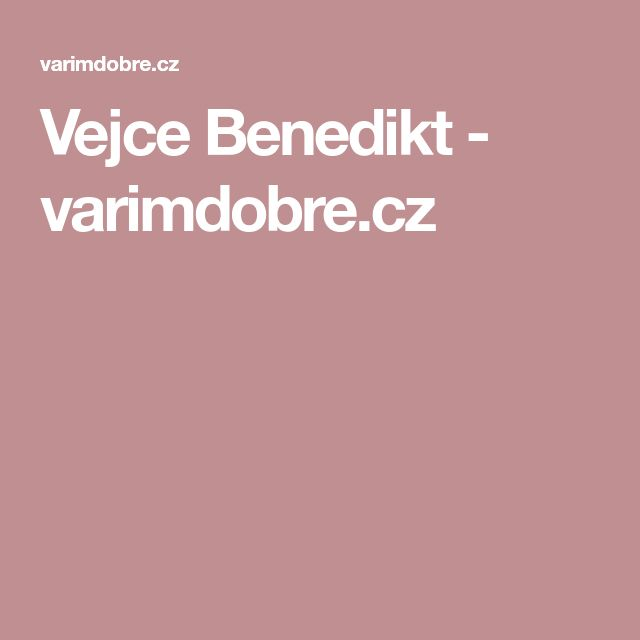 Vejce Benedikt - varimdobre.cz
