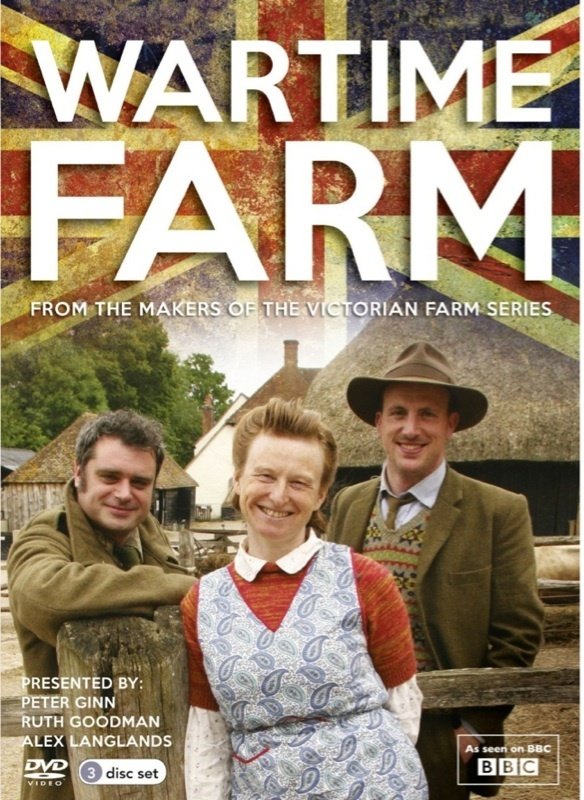 Wartime Farm BBC - in fact the whole farm series with Ruth Goodman, Alex Langlands, and Peter Ginn!!!