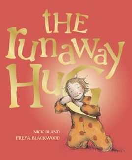 Genre: Narrative Author/Illustrator: Nick Bland, Freya Blackwood Summary: Lucy must chase after the family dog when it runs away with her mother's 'last hug' Application: Could be a segue into a discussion about emotions and how we show people we care about that we love them.