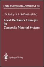 Local Mechanics Concepts for Composite Material Systems: IUTAM Symposium Blacksburg VA 1991 (IUTAM Symposia)