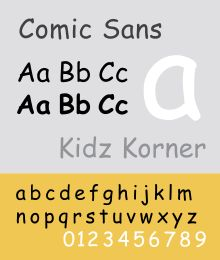 [DON'T] Comic Sans MS (or Comic Sans) is a sans-serif casual script typeface. The modern Comic Sans was designed by Vincent Connare and released in 1994 by Microsoft Corporation. It is classified as a casual, non-connecting script, and was designed to imitate the historical look of comic book lettering, for use in informal documents.