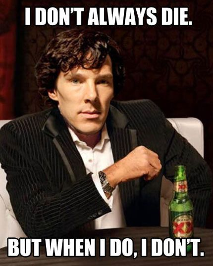 British men never die. Examples: James Bond Harry Potter Rory The Doctor Sherlock Artemis Fowl