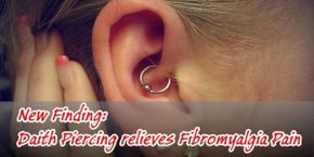 New Finding: New Daith Piercing relieves CM & Fibromyalgia Pain