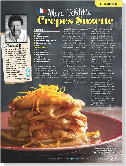 Celebrity Chef Manu Feildel's Crepes Suzette. Clipped from New Idea using Netpage.