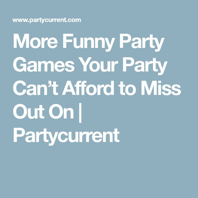 More Funny Party Games Your Party Can't Afford to Miss Out On | Partycurrent