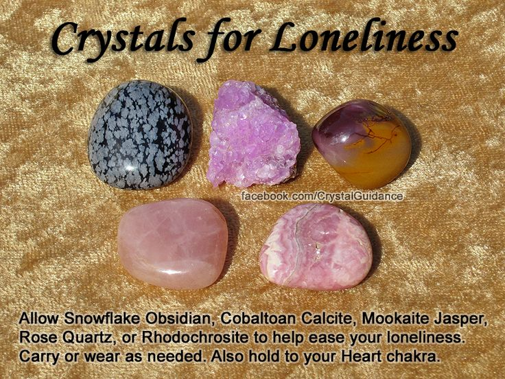 Crystal Guidance: Crystal Tips and Prescriptions - Loneliness. Top Recommended Crystals: Snowflake Obsidian, Cobaltoan Calcite, Mookaite Jasper, Rose Quartz, or Rhodochrosite. Additional Crystal Recommendations: Amethyst, Andalusite (Chiastolite), Aquamarine, Garnet, Malachite, or Onyx.  Loneliness is associated with the Heart chakra.