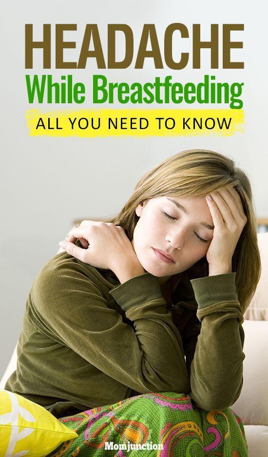 Headache While Breastfeeding All You Should Know Breastfeeding Breastfeeding Help Baby Breastfeeding