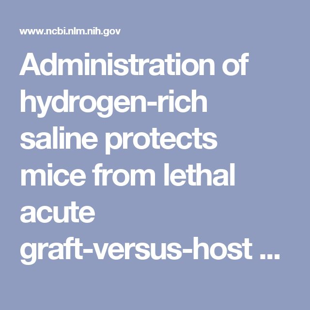 Administration of hydrogen-rich saline protects mice from lethal acute graft-versus-host disease (aGVHD). - PubMed - NCBI
