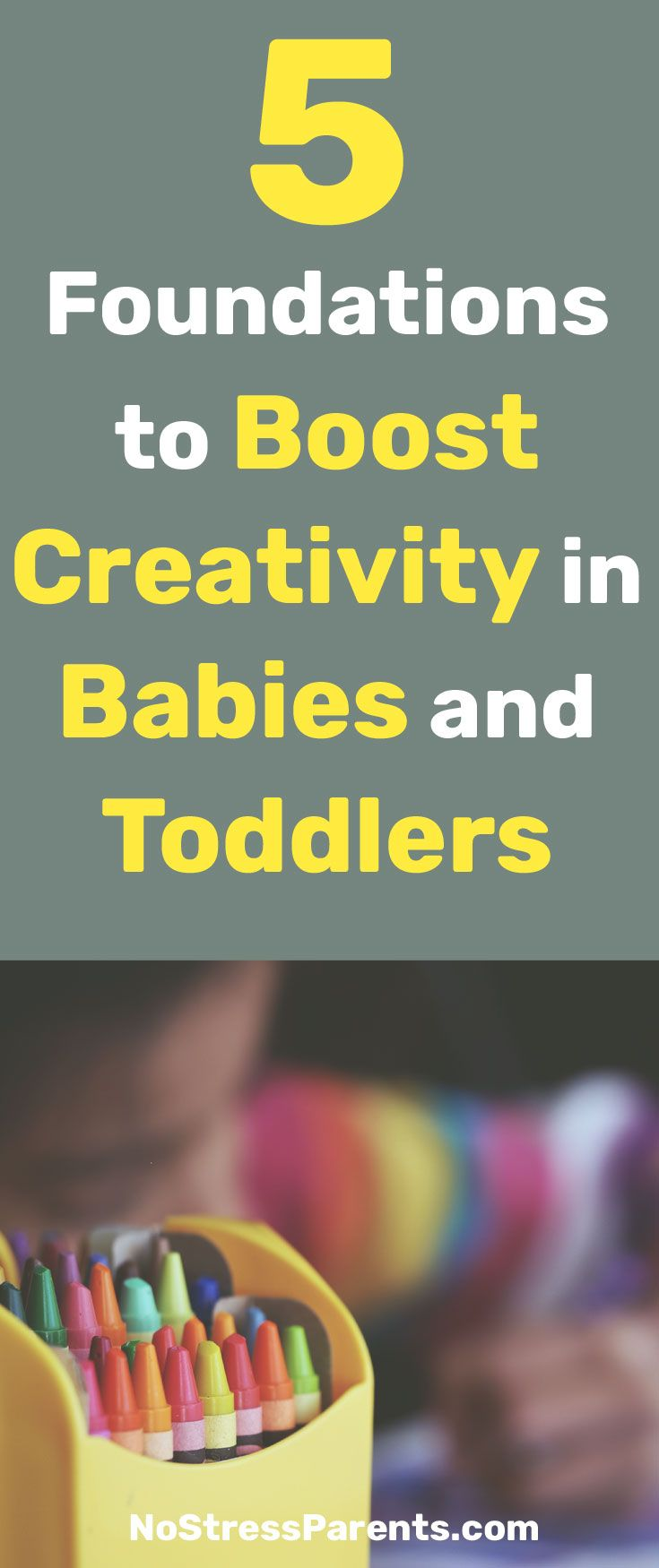 Explore 5 foundational principles to boost creativity in your baby and toddler.