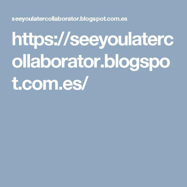 https://seeyoulatercollaborator.blogspot.com.es/