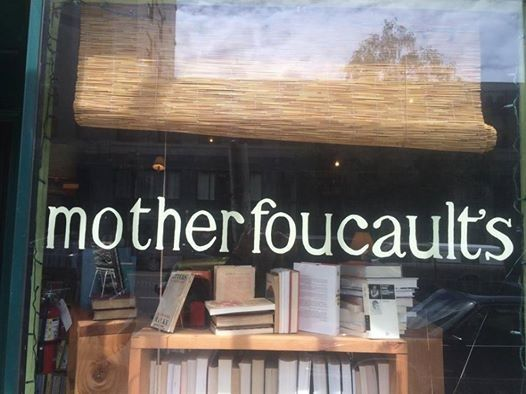 Mother Foucault's - A lovely little bookstore on Morrison St. in Portland, OR Follow this link to find a bundle of clips related to the social theorist Michel Foucault: http://www.thesociologicalcinema.com/1/category/foucault/1.html