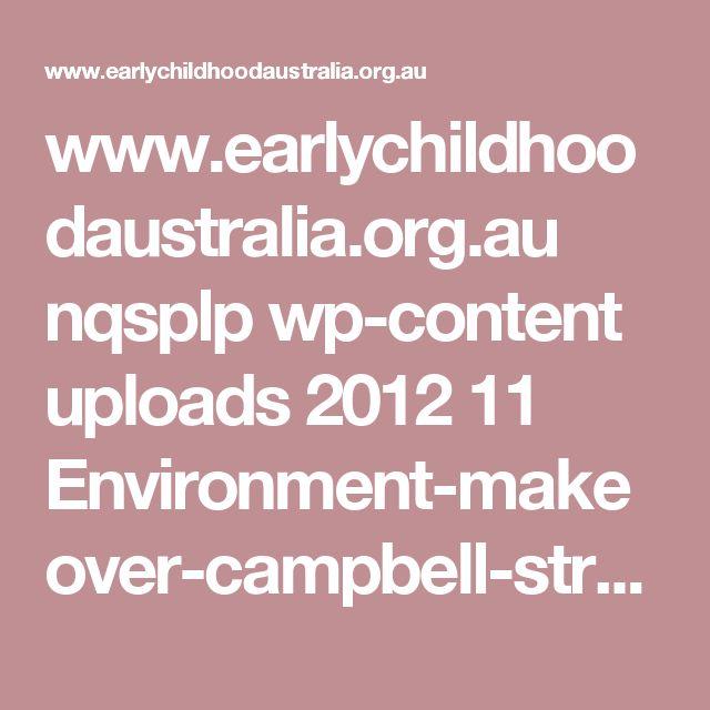 www.earlychildhoodaustralia.org.au nqsplp wp-content uploads 2012 11 Environment-makeover-campbell-street-workshop-240312.pdf