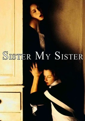 Sister My Sister (1994) This darkly engaging film dramatizes real-life events that scandalized French society in the 1930s, when Christine (Joely Richardson) and Lea Papin (Jodhi May), sisters who worked as maids, murdered their overbearing bourgeois mistress and her daughter. Their lives stifled by their employer, the sisters also formed an incestuous sexual relationship. Nancy Meckler directs this tale of rage and twisted love that also features Julie Walters.