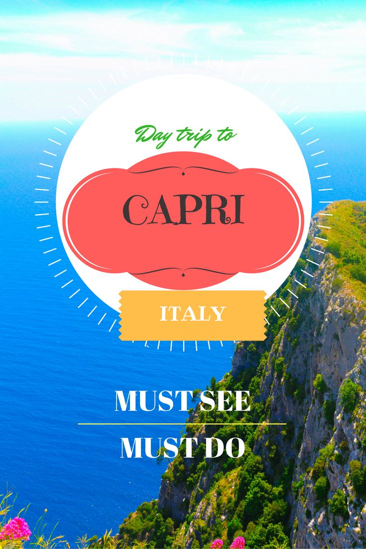 Visiting Italy? Day trip to Capri is a must. Some important parts of Capri Island you ought to know, must see and must do in Capri
