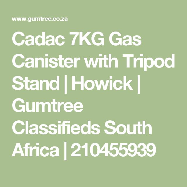 Cadac 7KG Gas Canister with Tripod Stand | Howick | Gumtree Classifieds South Africa | 210455939