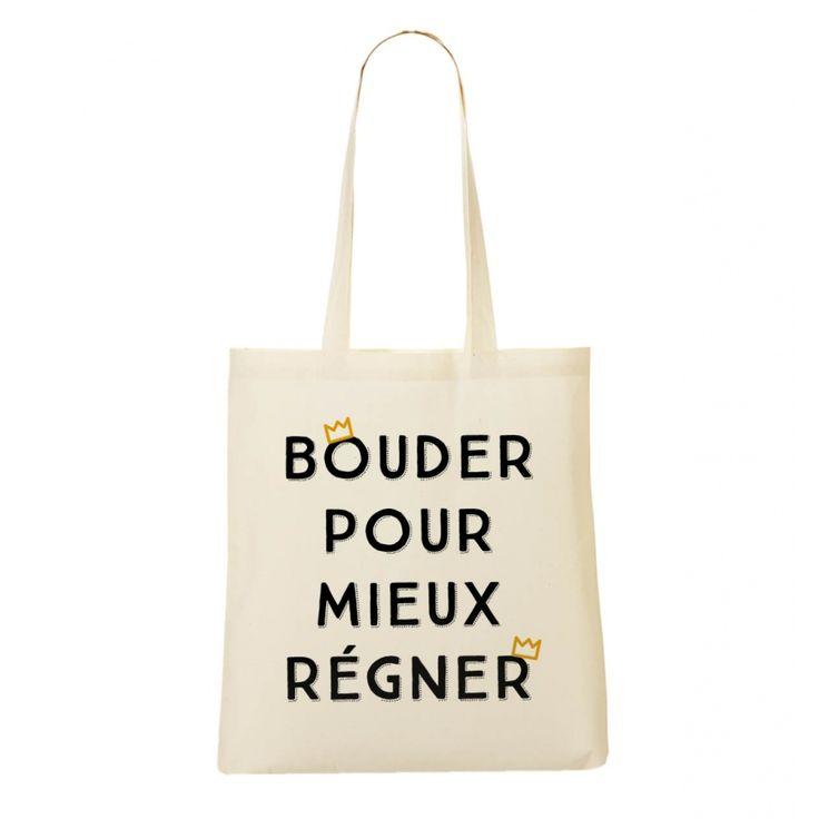 """Le sac """"bouder pour mieux régner"""" de Madame Tee-shirt!"""