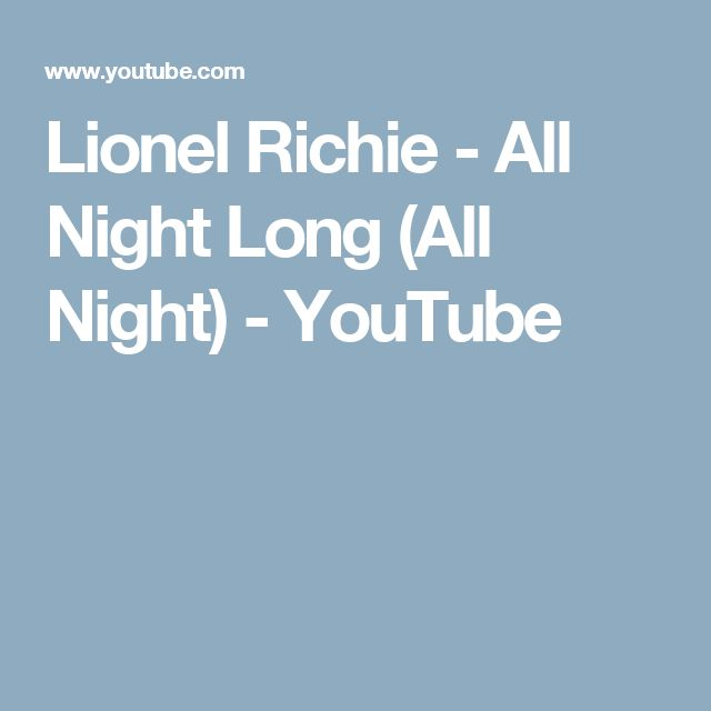 Lionel Richie - All Night Long (All Night) - YouTube