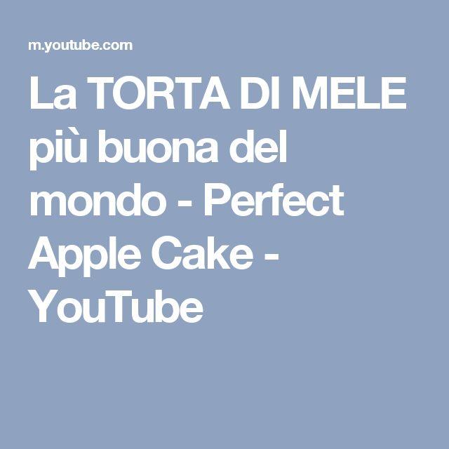 La TORTA DI MELE più buona del mondo - Perfect Apple Cake - YouTube