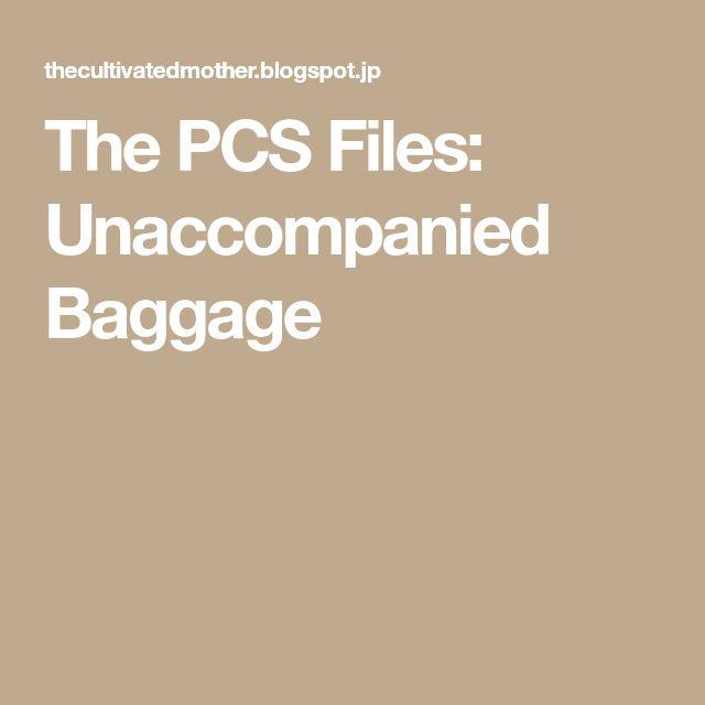 The PCS Files: Unaccompanied Baggage