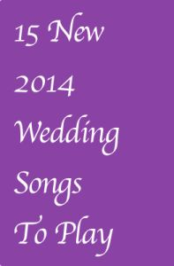 15 New 2014 Wedding Songs To Play