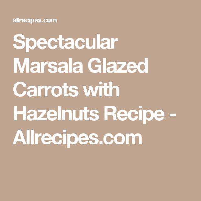 spectacular marsala glazed carrots with hazelnuts recipe allrecipescom