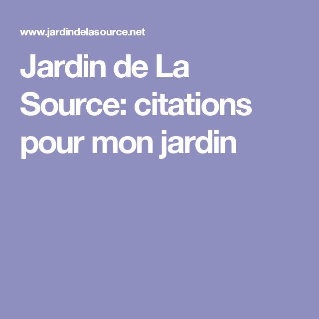 Jardin de La Source: citations pour mon jardin