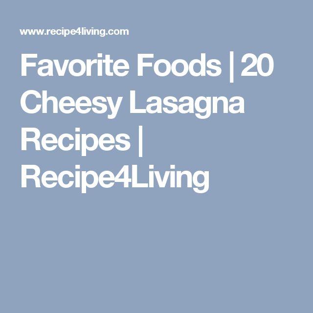 Favorite Foods | 20 Cheesy Lasagna Recipes | Recipe4Living
