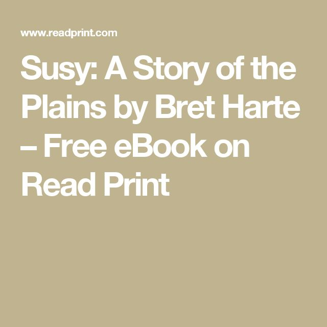 Susy: A Story of the Plains by Bret Harte – Free eBook on Read Print
