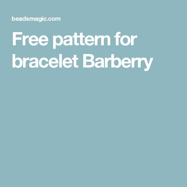Free pattern for bracelet Barberry