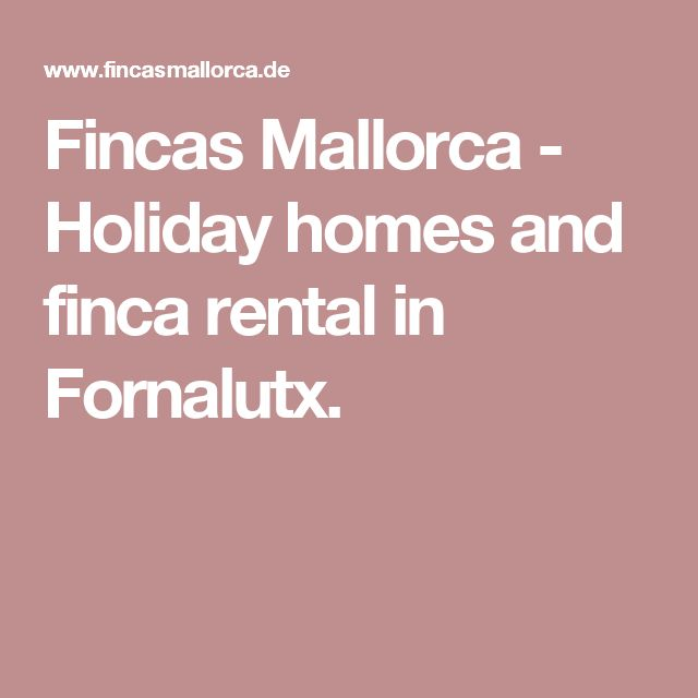 Fincas Mallorca - Holiday homes and finca rental in Fornalutx.
