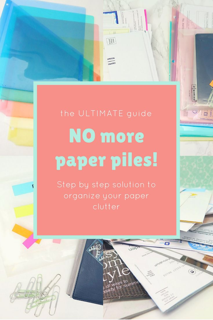 Step by step guide to organize all your paper piles!