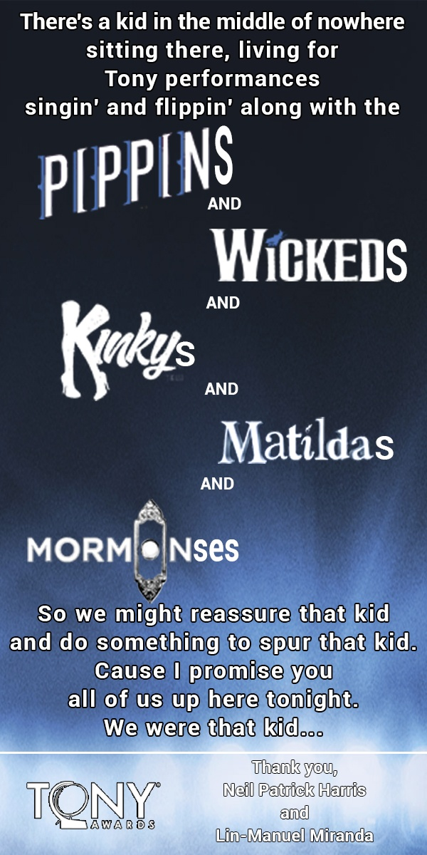 Lyrics from the opening number at the Tony Awards 2013. Am i the only one who got shivers and really happy at this part?