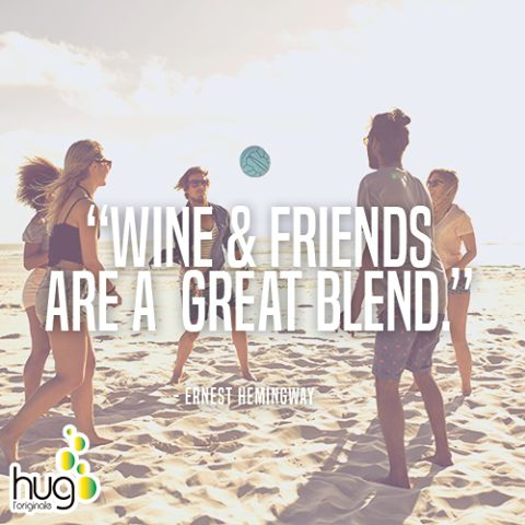 Quotes | Hug Wine | summer in a bottle, summer quotes, friends quotes, wine and friends, drinking with friends, having fun with friends, Ernest Hemingway, Ernest Hemingway quotes