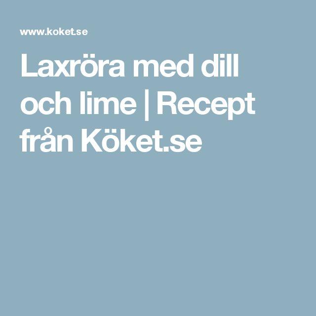 Laxröra med dill och lime | Recept från Köket.se