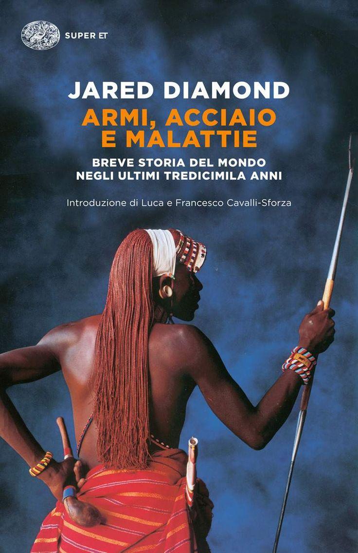 Armi, acciaio e malattie: Breve storia del mondo negli ultimi tredicimila anni (Super ET) eBook: Jared Diamond, L. Civalleri: Amazon.it: Kindle Store