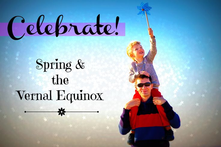 Here Comes the Sun: Celebrating the Vernal Equinox - Green Child ...