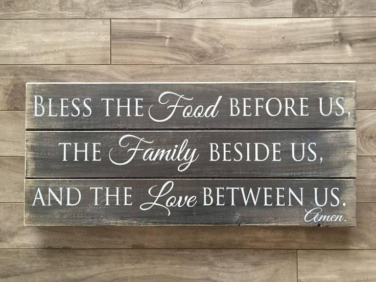 10.5x24 Wood Bless the food before us the family beside us and the love between us sign.  Pine slat sign. Choose your own colors. First listing photo is shown in dark brown with white writing. Thank you for viewing my listing. Please feel free to message me if you have any questions. This can also be made large. 16.5x40 on 3 pine slats for $115CAD  Krista  This is the link to the larger version listing. 16.5x40  https://www.etsy.com/ca/listing/253002416/large-pine-slat-sign-bless-the-food
