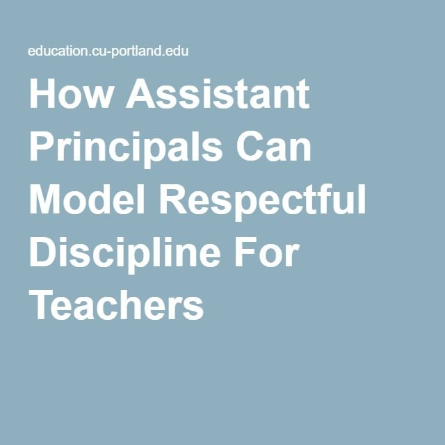 How Assistant Principals Can Model Respectful Discipline For Teachers