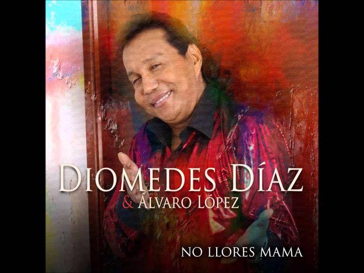 No Llores Mama  Diomedes Díaz -  Rolando Ochoa