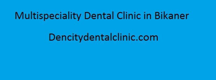 multispeciality dental clinic - Get the all kind of dental treatment and services near to you in your Bikaner. Dencity Dental Clinic is one of the well-known dental hospital in Bikaner that offer all types of dental services like, Smile Makeover, Orthodontic, ,Pediatric Dentistry, Dental crown, Dental Implants, periodontal treatment, Teeth whitening, dental x ray, Dental health checkup and so on at reasonable prices.