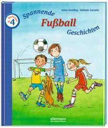 Spannende Fußball-Geschichten zum Vorlesen. Von Anne Ameling. Ab 4 Jahren.
