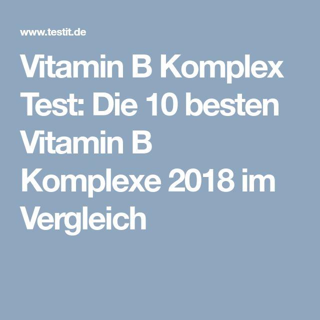 Vitamin B Komplex Test: Die 10 besten Vitamin B Komplexe 2018 im Vergleich