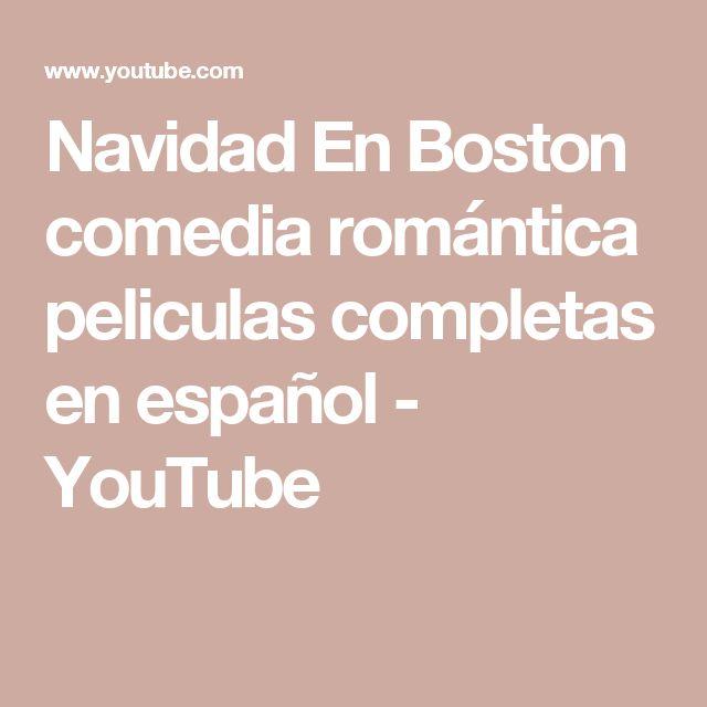 Navidad En Boston   comedia romántica   peliculas completas en español - YouTube