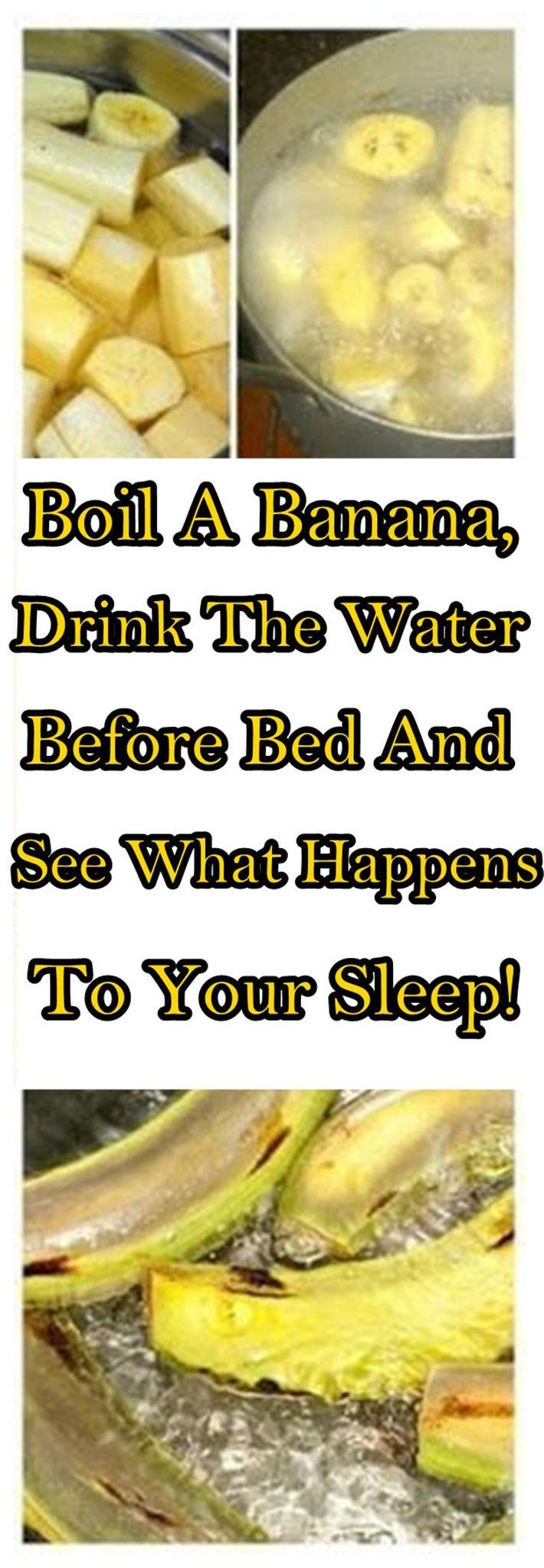 Boil A Banana, DrinkThe Water Before Bed And See What