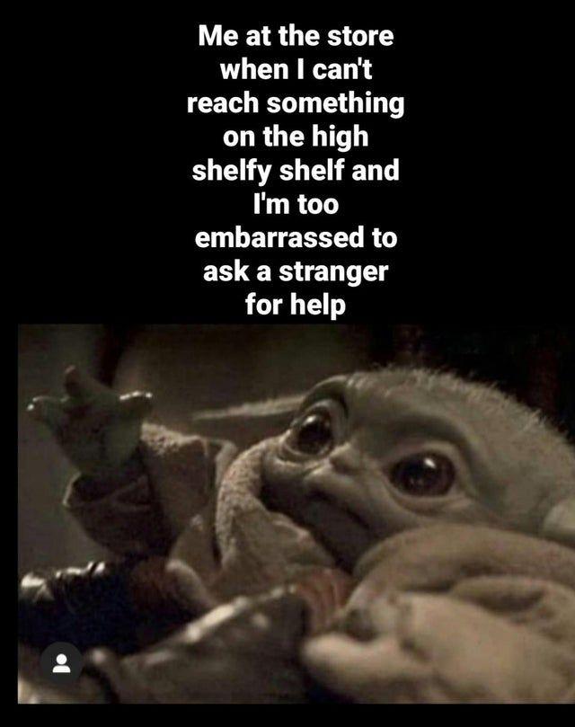 Those Shelfy Shelves Again Babyyoda Yoda Funny Yoda Meme Punny Jokes