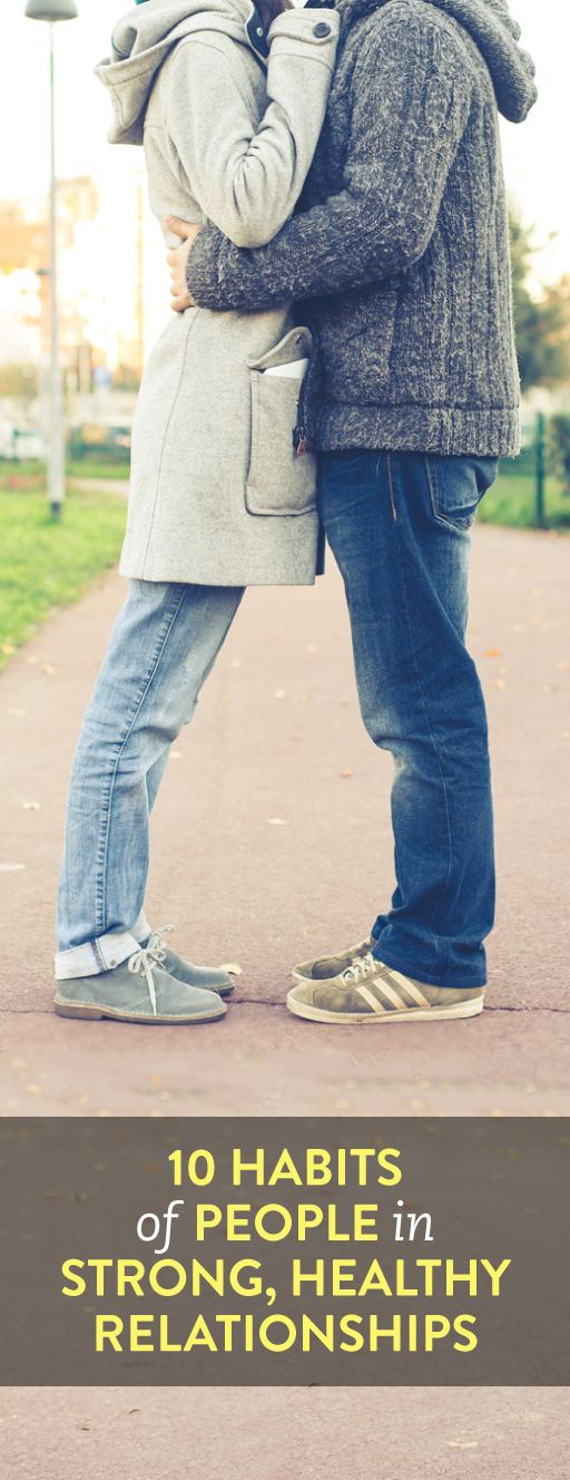 10 habits of people in strong, healthy relationships