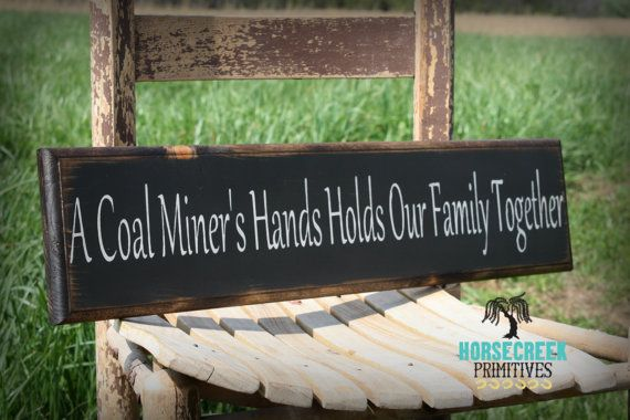 Coal Miner Handcrafted Sign A Coal Miners by HorsecreekPrimitives