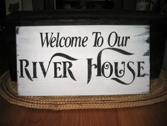 Welcome To Our River House Rustic Distressed by CottageSignShoppe