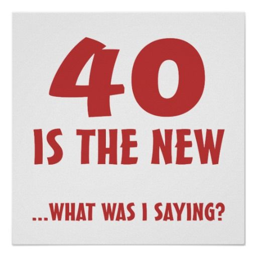 Funny 40th Birthday Gag Gifts Poster Birthday Gag Gifts
