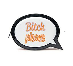 Shop now: 'Bitch Please' Bubble Clutch